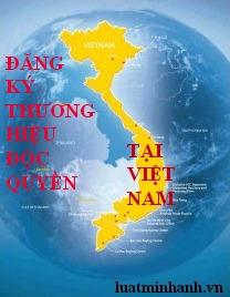 Đăng ký thương hiệu độc quyền tại Việt Nam