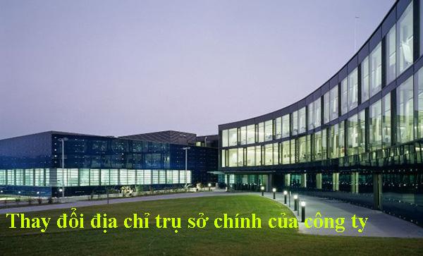 Thay đổi địa chỉ trụ sở chính của công ty
