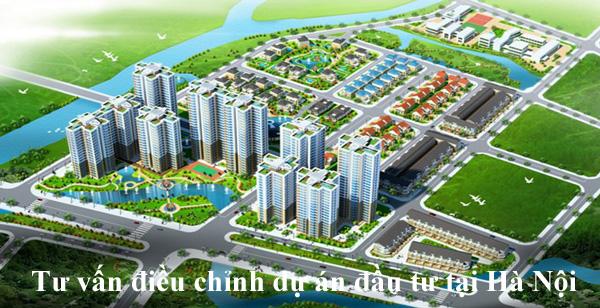 Tư vấn điều chỉnh dự án đầu tư tại Hà Nội