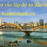 Tư vấn lập dự án đầu tư tại Đà Nẵng