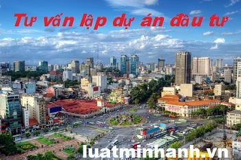 Tư vấn lập dự án đầu tư tại Việt Nam