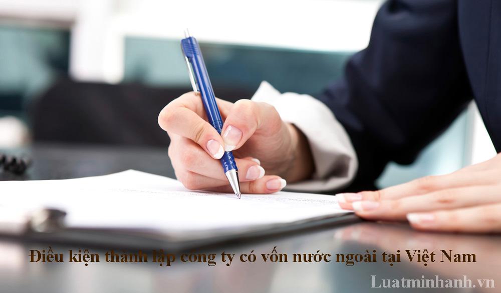 Điều kiện thành lập công ty có vốn nước ngoài tại Việt Nam