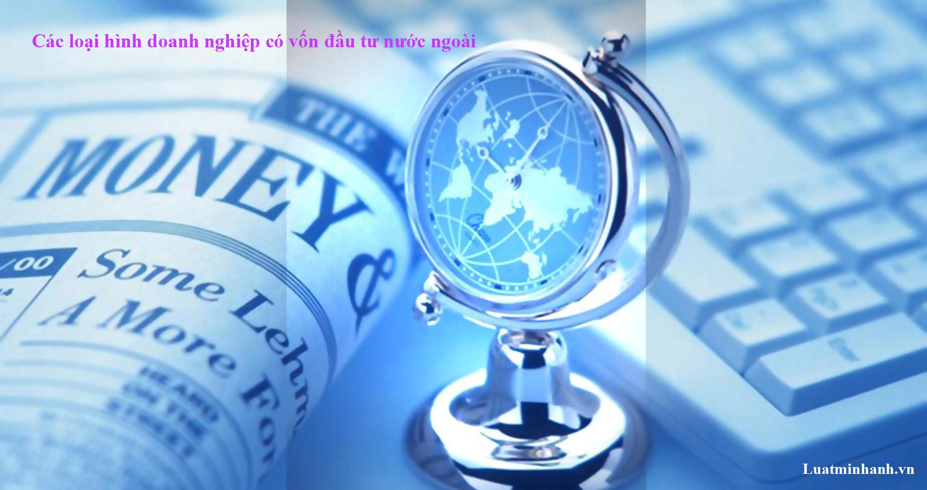 Các loại hình doanh nghiệp có vốn đầu tư nước ngoài