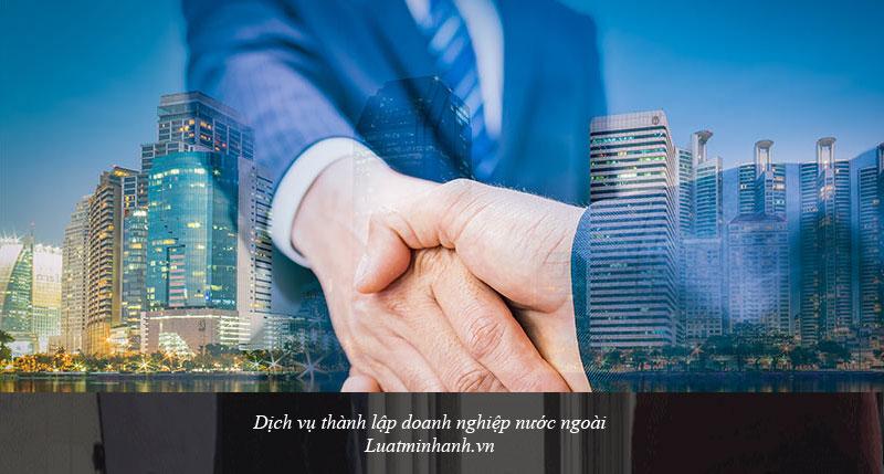 Dịch vụ thành lập doanh nghiệp nước ngoài