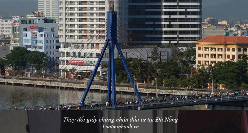 Thay đổi giấy chứng nhận đầu tư tại Đà Nẵng