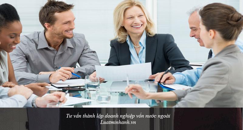Tư vấn thành lập doanh nghiệp vốn nước ngoài