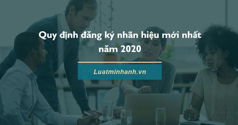 Quy định đăng ký nhãn hiệu mới nhất năm 2020