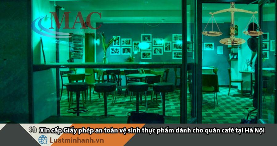 Xin cấp Giấy phép an toàn vệ sinh thực phẩm quán café tại Hà Nội