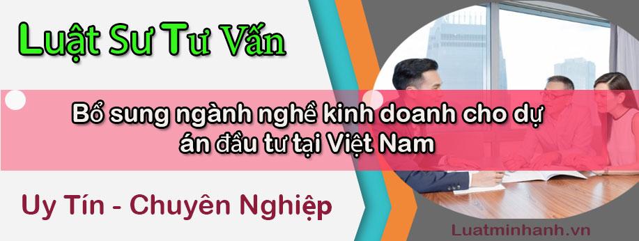 Bổ sung ngành nghề kinh doanh cho dự án đầu tư tại Việt Nam