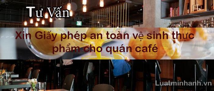Xin Giấy phép an toàn vệ sinh thực phẩm cho quán café
