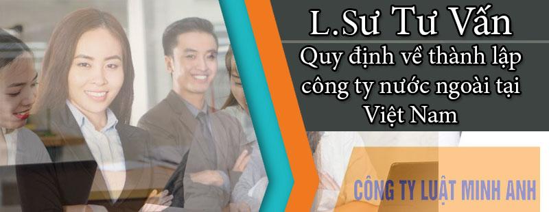 Quy định về thành lập công ty nước ngoài tại Việt Nam