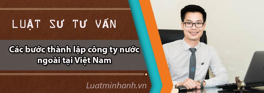 Các bước thành lập công ty nước ngoài tại Việt Nam