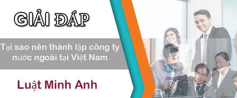 Tại sao nên thành lập công ty nước ngoài tại Việt Nam