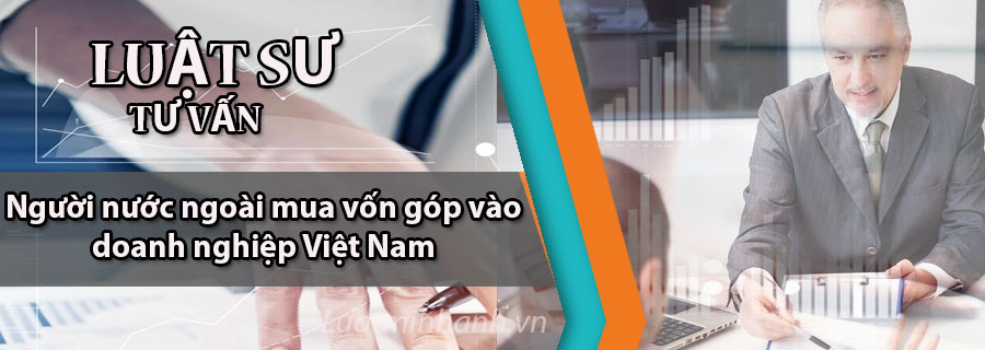 Người nước ngoài mua vốn góp vào doanh nghiệp Việt Nam