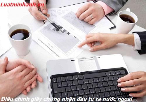 Hướng dẫn điều chỉnh giấy chứng nhận đầu tư ra nước ngoài
